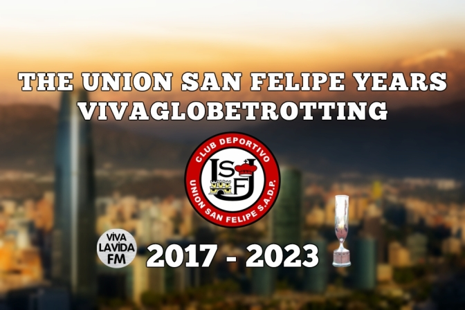 The Union San Felipe Years | VivaGlobetrotting