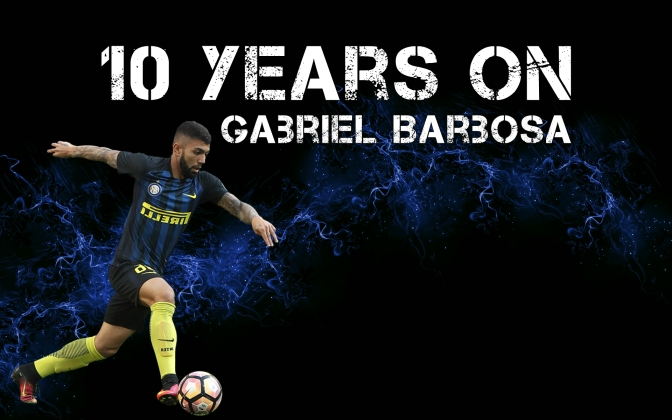 10 Years On | Gabriel Barbosa | #FM17 Wonderkids