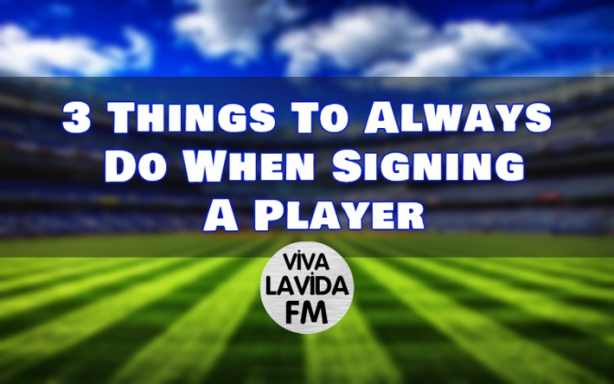 3 Things To Always Do When Signing A Player | Football Manager