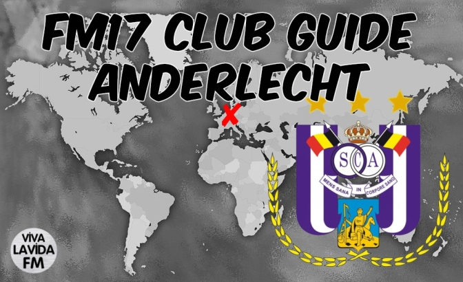 Anderlecht FM17 Club Guide | Be Someone New