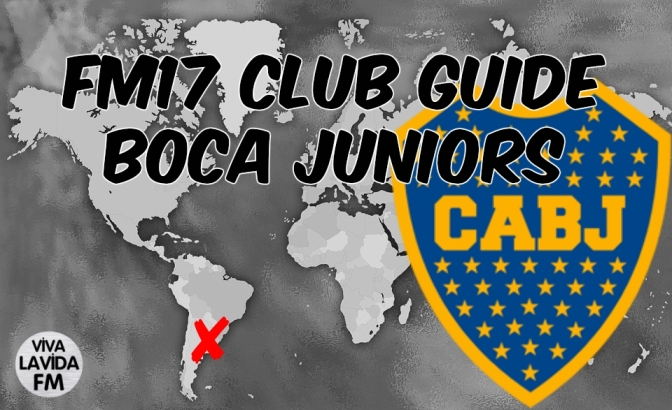 Boca Juniors FM17 Club Guide | Be Someone New