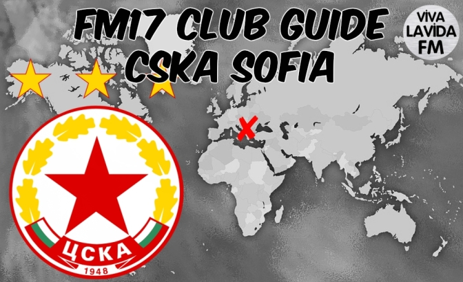 CSKA Sofia FM17 Club Guide | Be Someone New