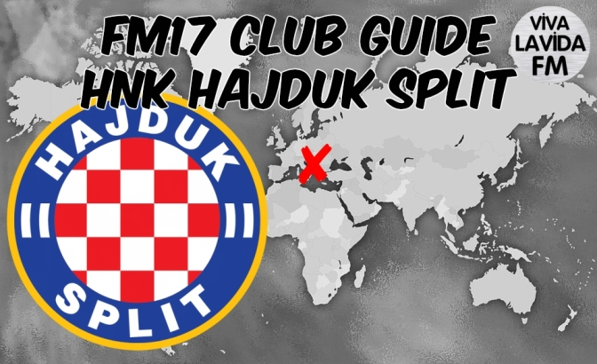 HNK Hajduk Split FM17 Club Guide | Be Someone New