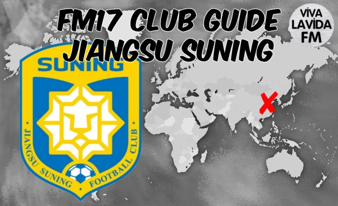 Jiangsu Suning FM17 Club Guide | Be Someone New
