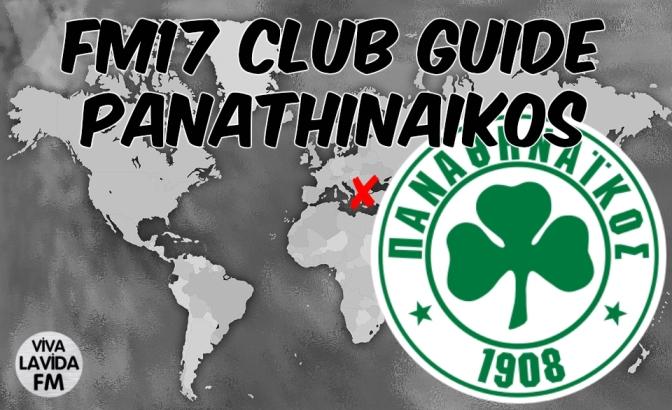 Panathinaikos FM17 Club Guide | Be Someone New