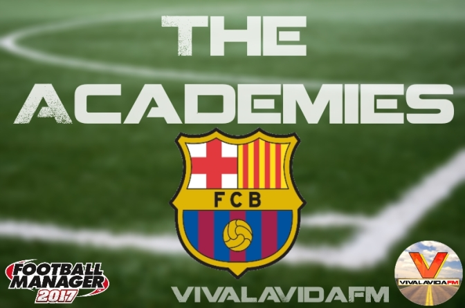 FC Barcelona | The Academies | Football Manager 2017