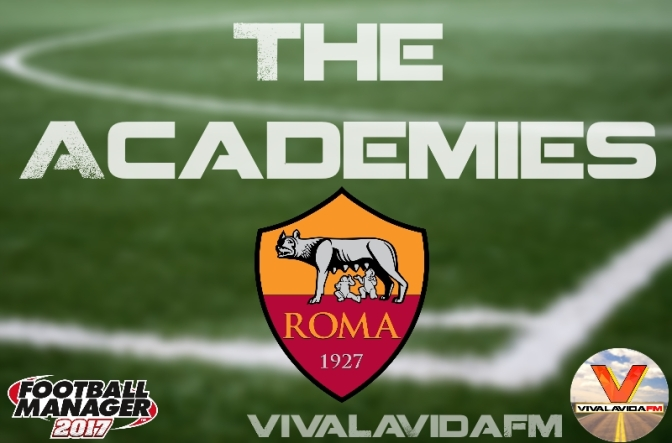 AS Roma | The Academies | Football Manager 2017