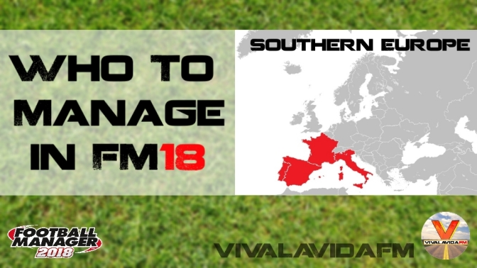 Who to Manage in FM18 | Southern Europe | Football Manager 2018
