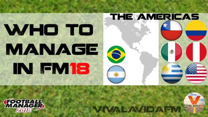 Who to Manage in FM18 | The Americas | Football Manager 2018