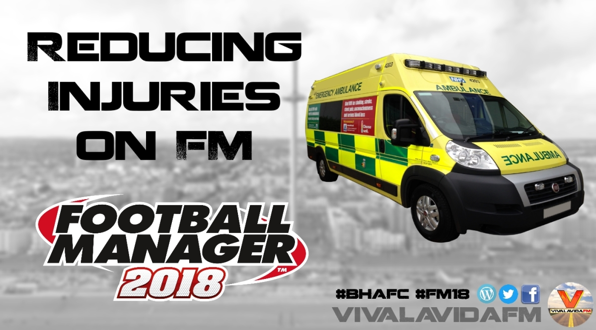 How to Reduce Injuries on FM18 | Football Manager 2018