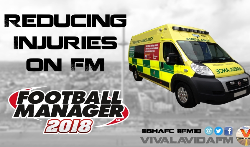 How to Reduce Injuries on FM18 | Football Manager 2018 | VivaLaVidaFM