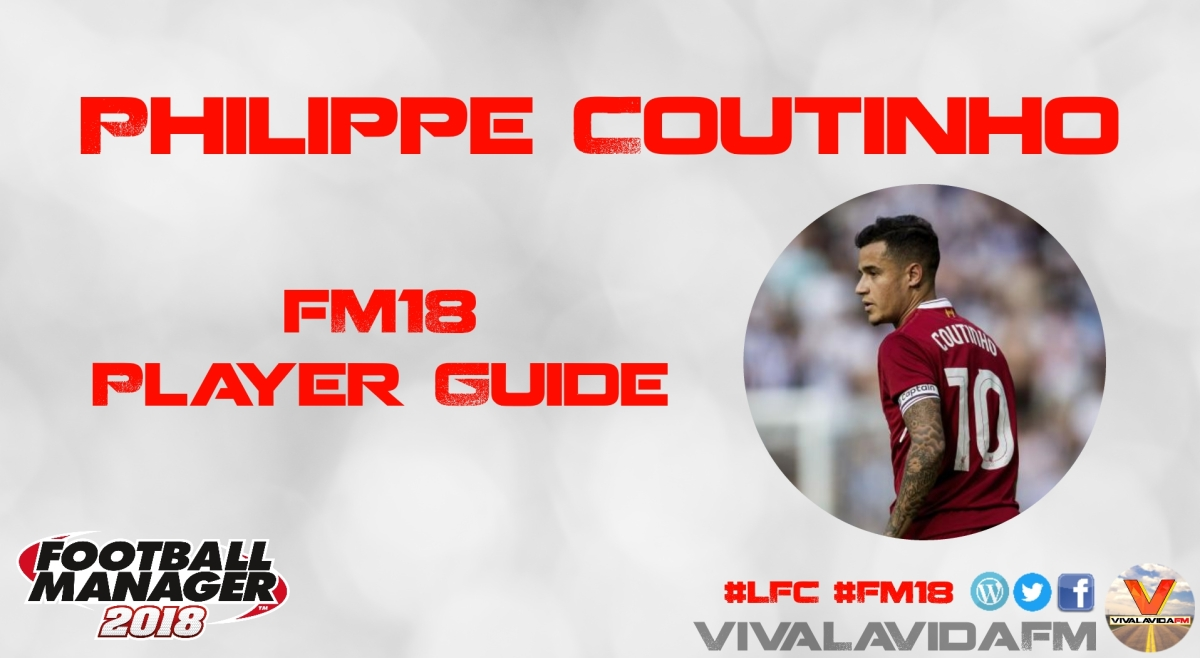 Philippe Coutinho | FM18 Player Guide