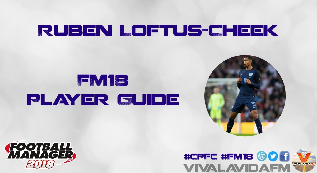 Ruben Loftus-Cheek | FM18 Player Guide
