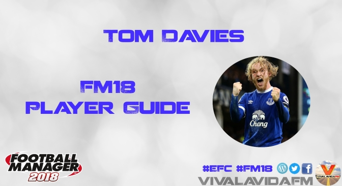 Tom Davies | FM18 Player Guide