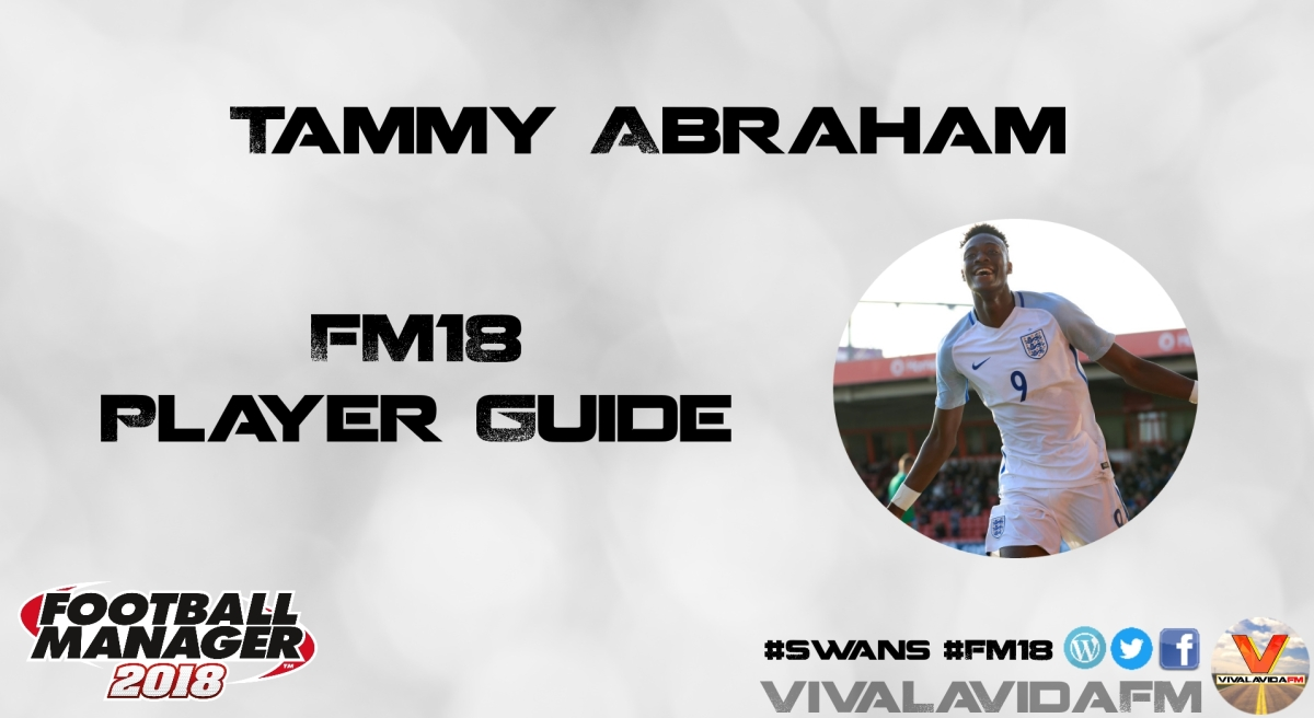Tammy Abraham | FM18 Player Guide
