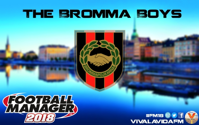 The Bromma Boys | Introduction #0 | An FM18 Story