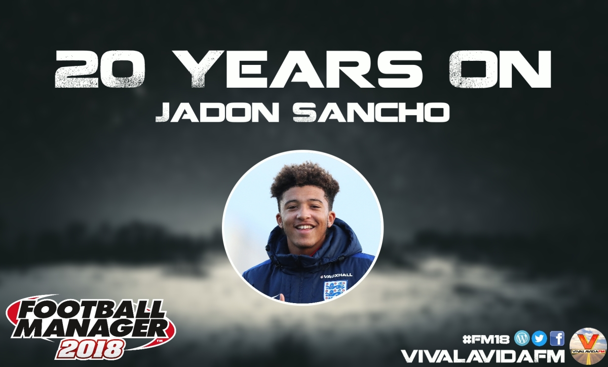 Jadon Sancho | 20 Years On | FM18 Wonderkids in Football Manager