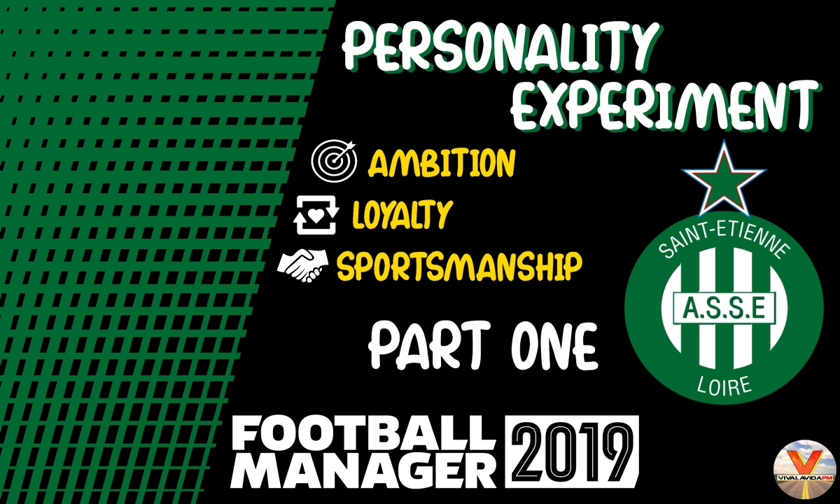 Ambition, Loyalty or Sportsmanship | Personality Experiment #1 | Football Manager 2019